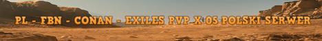 [PL]- FBN - CONAN - EXILES PVP X 0,5  POLSKI SERWER5