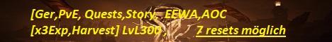 [Ger,PvE,Quests,Story,EEWA,AOC [x3Exp,Harvest] LvL 300 ,7